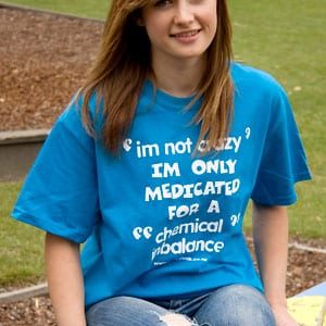 I'm Not Crazy, I'm Only Medicated For A Chemical Inbalance. Eco-Friendly And Fair Trade T-Shirt